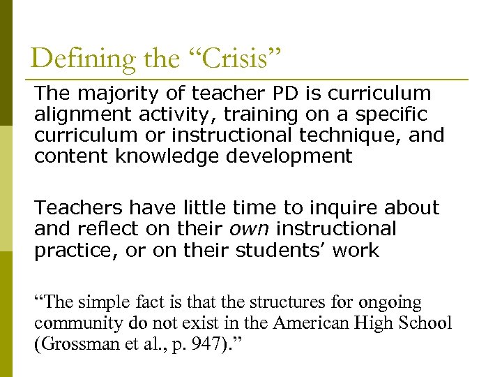 "Defining the ""Crisis"" The majority of teacher PD is curriculum alignment activity, training on"