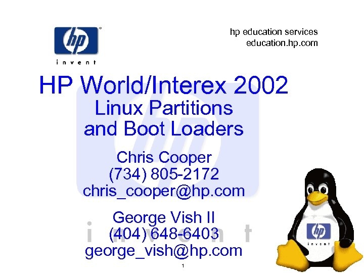 hp education services education. hp. com HP World/Interex 2002 Linux Partitions and Boot Loaders