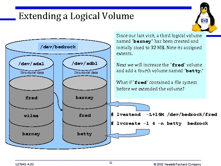 """Extending a Logical Volume Since our last visit, a third logical volume named """"barney"""""""