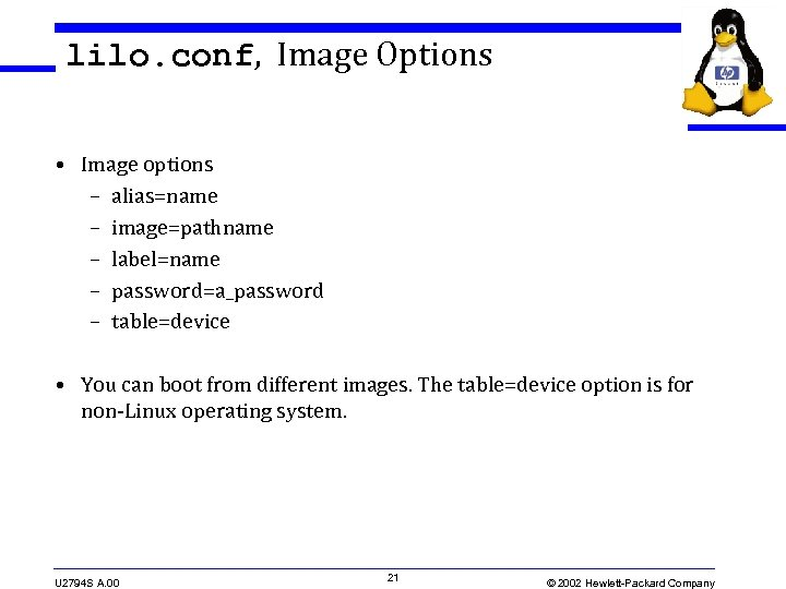 lilo. conf, Image Options • Image options – alias=name – image=pathname – label=name –