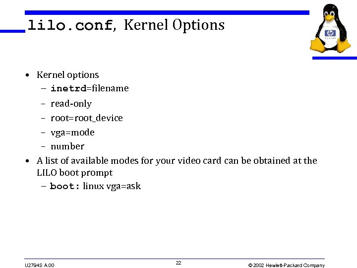 lilo. conf, Kernel Options • Kernel options – inetrd=filename – read-only – root=root_device –