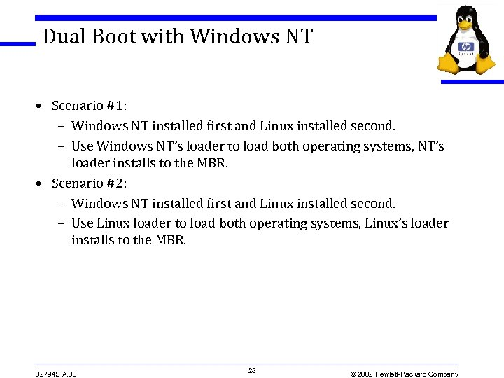 Dual Boot with Windows NT • Scenario #1: – Windows NT installed first and