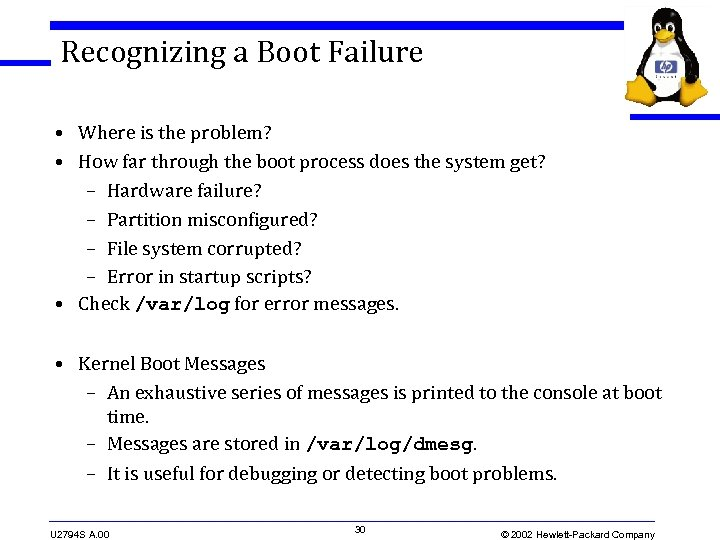 Recognizing a Boot Failure • Where is the problem? • How far through the