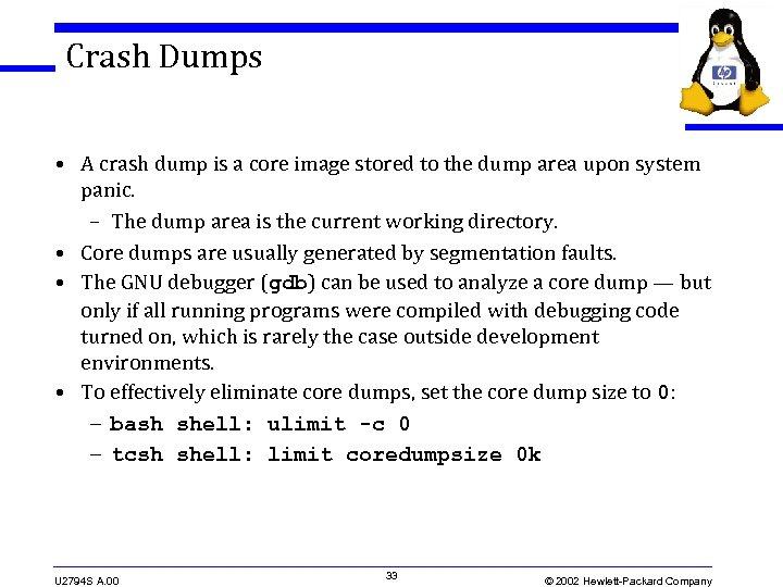 Crash Dumps • A crash dump is a core image stored to the dump