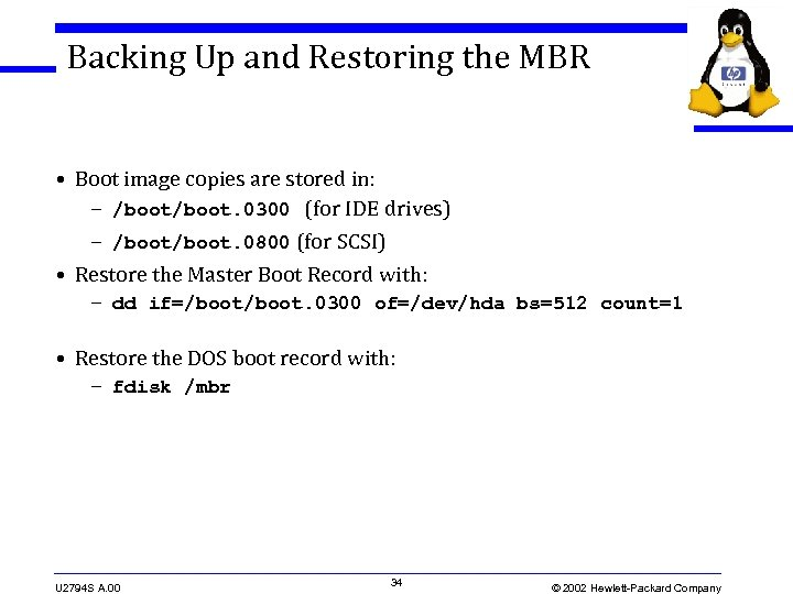 Backing Up and Restoring the MBR • Boot image copies are stored in: –