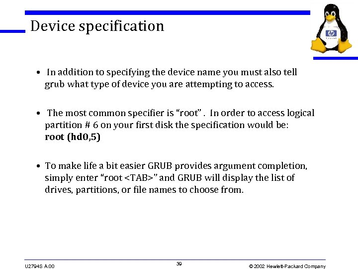 Device specification • In addition to specifying the device name you must also tell