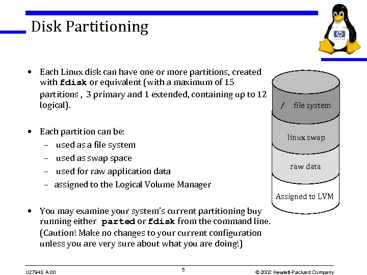 Disk Partitioning • Each Linux disk can have one or more partitions, created with