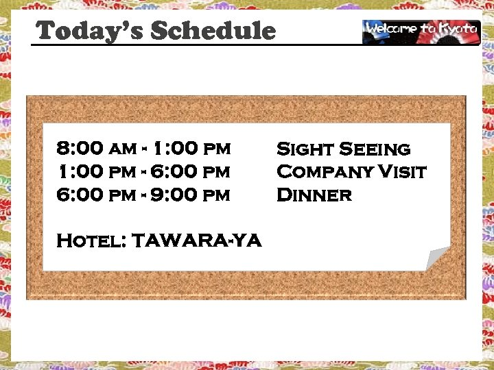 Today's Schedule 8: 00 am - 1: 00 pm - 6: 00 pm -