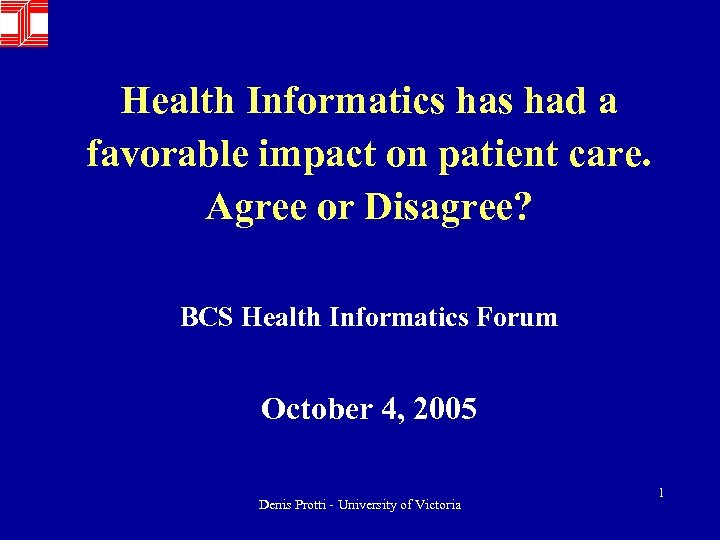 Health Informatics had a favorable impact on patient care. Agree or Disagree? BCS Health