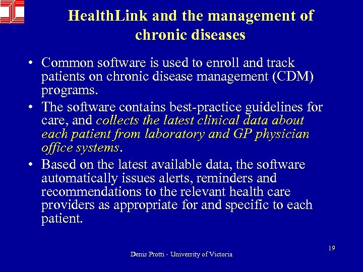 Health. Link and the management of chronic diseases • Common software is used to