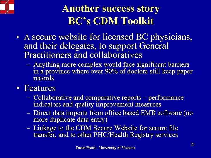 Another success story BC's CDM Toolkit • A secure website for licensed BC physicians,