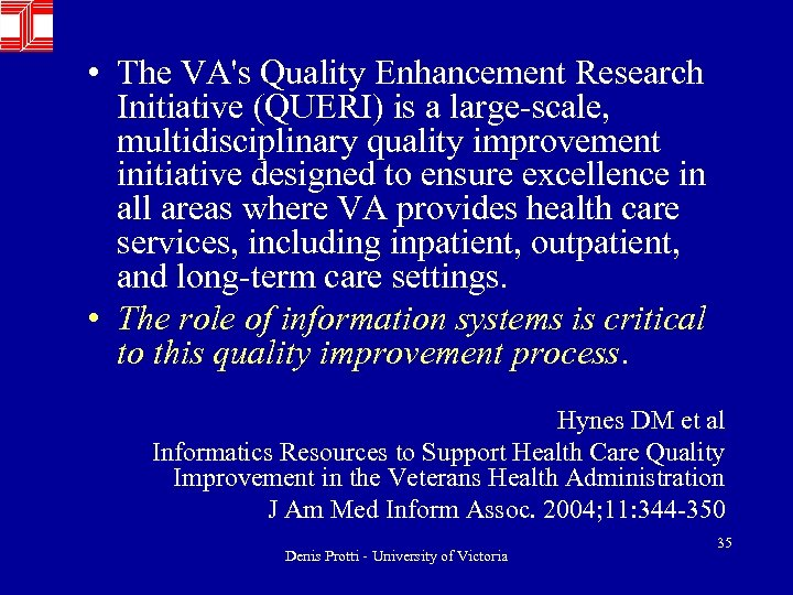 • The VA's Quality Enhancement Research Initiative (QUERI) is a large-scale, multidisciplinary quality