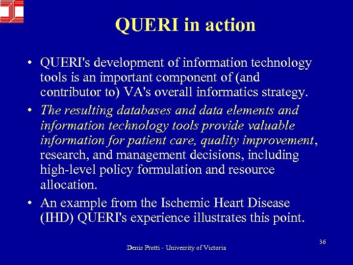 QUERI in action • QUERI's development of information technology tools is an important component
