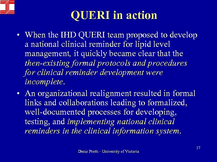QUERI in action • When the IHD QUERI team proposed to develop a national