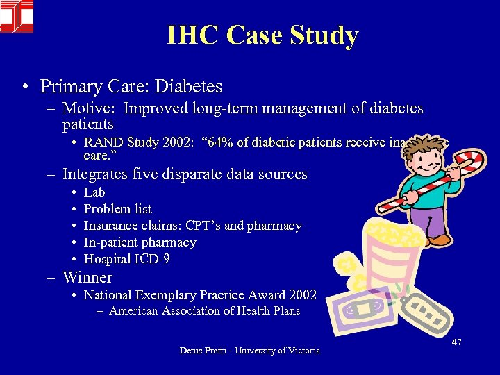 IHC Case Study • Primary Care: Diabetes – Motive: Improved long-term management of diabetes