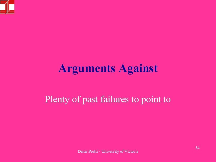 Arguments Against Plenty of past failures to point to Denis Protti - University of