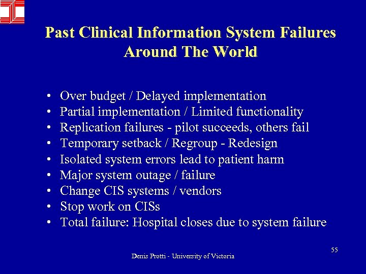 Past Clinical Information System Failures Around The World • • • Over budget /