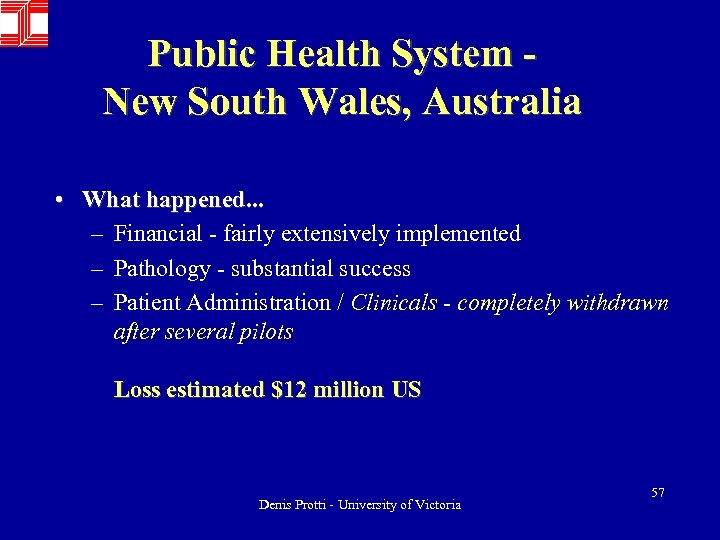 Public Health System New South Wales, Australia • What happened. . . – Financial