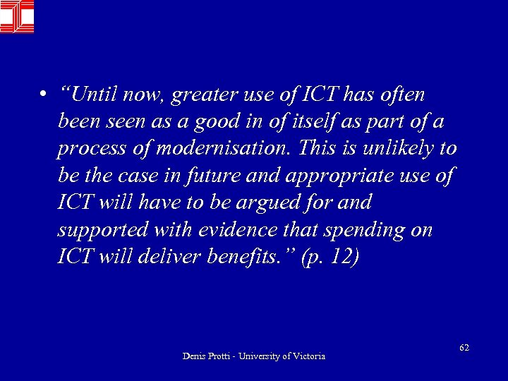 "• ""Until now, greater use of ICT has often been seen as a"
