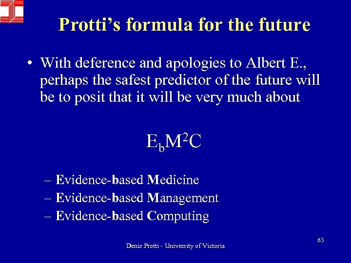Protti's formula for the future • With deference and apologies to Albert E. ,
