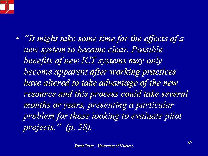 "• ""It might take some time for the effects of a new system"
