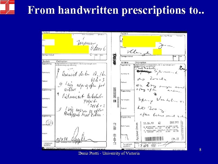 From handwritten prescriptions to. . Denis Protti - University of Victoria 8
