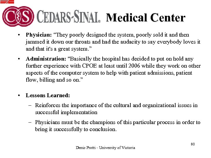 "Medical Center • Physician: ""They poorly designed the system, poorly sold it and then"