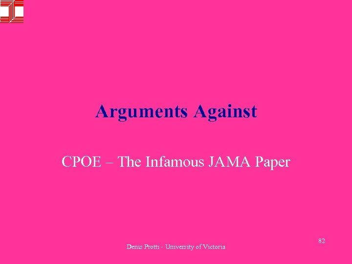 Arguments Against CPOE – The Infamous JAMA Paper Denis Protti - University of Victoria