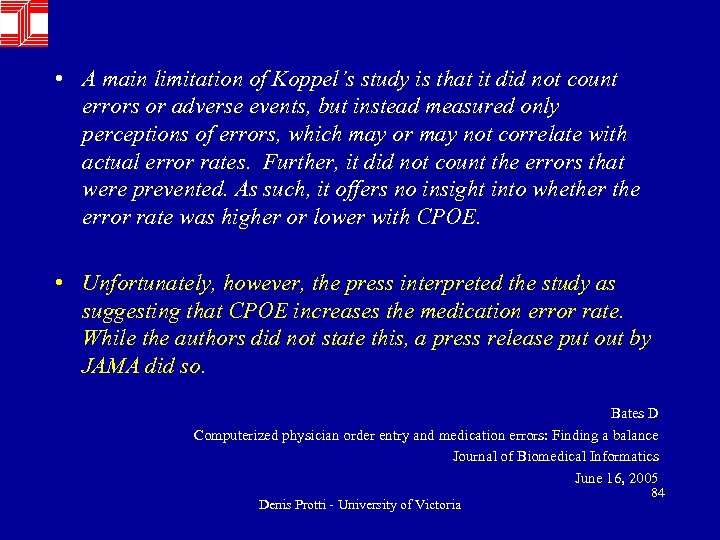 • A main limitation of Koppel's study is that it did not count