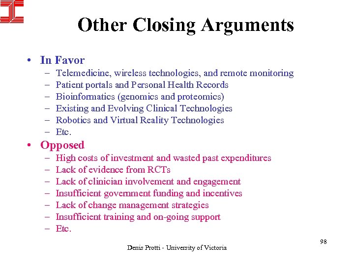 Other Closing Arguments • In Favor – – – Telemedicine, wireless technologies, and remote