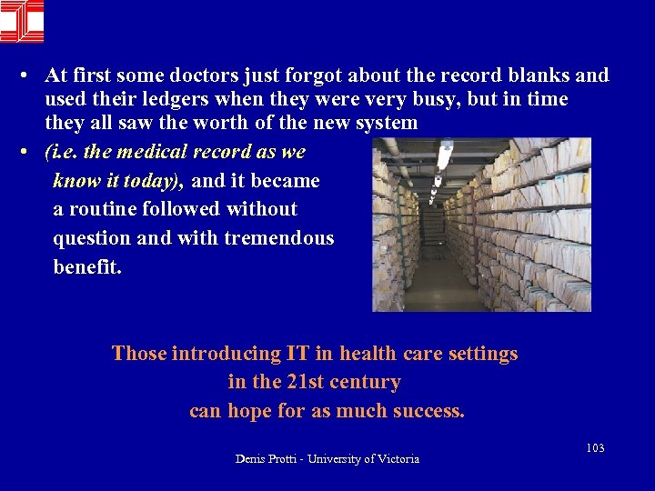 • At first some doctors just forgot about the record blanks and used