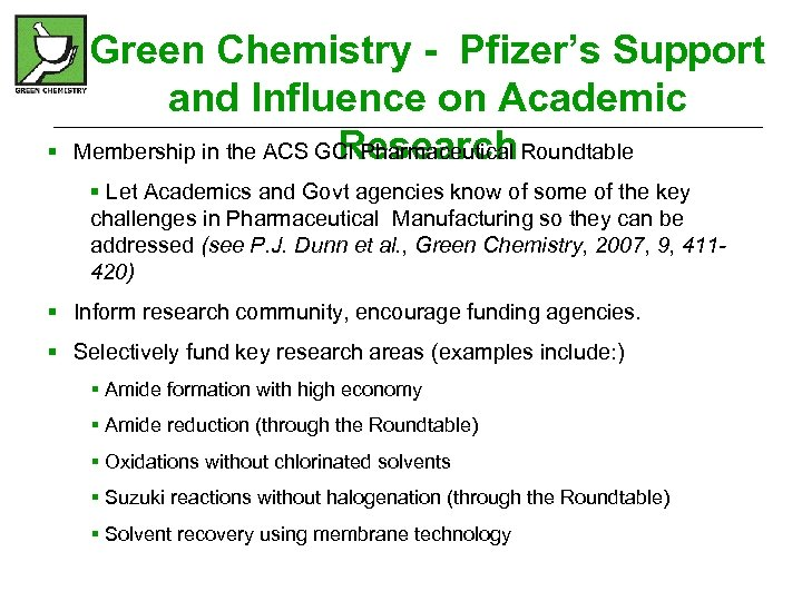 § Green Chemistry - Pfizer's Support and Influence on Academic Research Membership in the