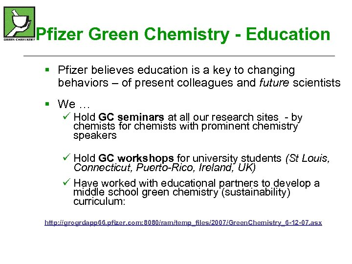 Pfizer Green Chemistry - Education § Pfizer believes education is a key to changing
