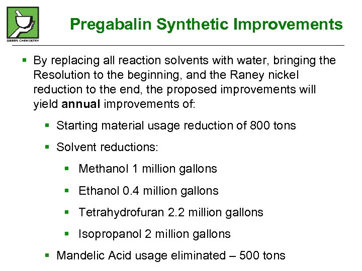 Pregabalin Synthetic Improvements § By replacing all reaction solvents with water, bringing the Resolution