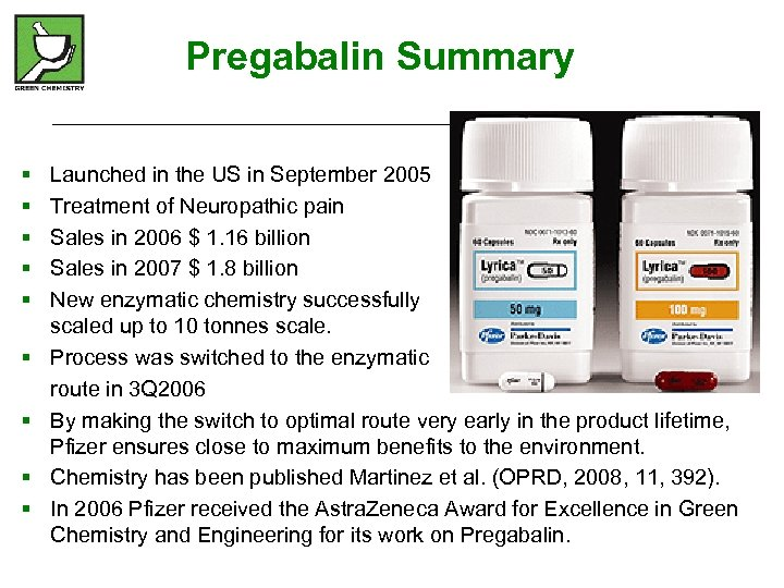 Pregabalin Summary § § § § § Launched in the US in September 2005