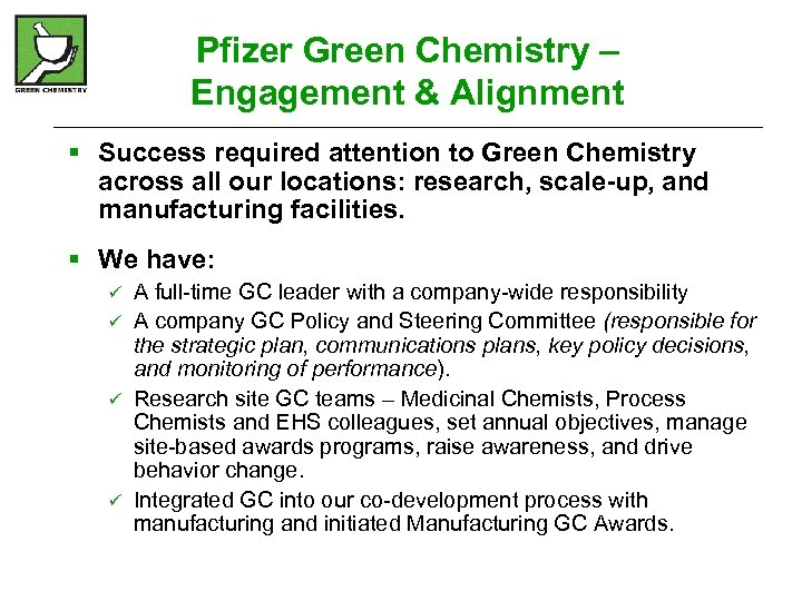Pfizer Green Chemistry – Engagement & Alignment § Success required attention to Green Chemistry