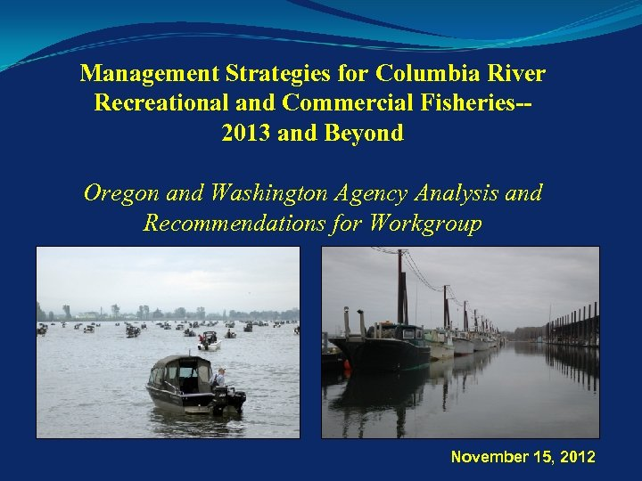 Management Strategies for Columbia River Recreational and Commercial Fisheries-2013 and Beyond Oregon and Washington