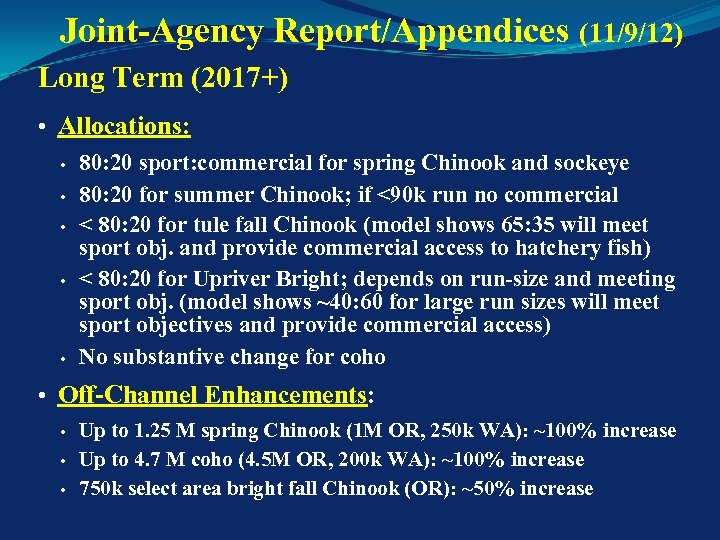 Joint-Agency Report/Appendices (11/9/12) Long Term (2017+) • Allocations: • • • 80: 20 sport: