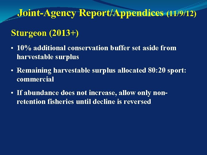 Joint-Agency Report/Appendices (11/9/12) Sturgeon (2013+) • 10% additional conservation buffer set aside from harvestable