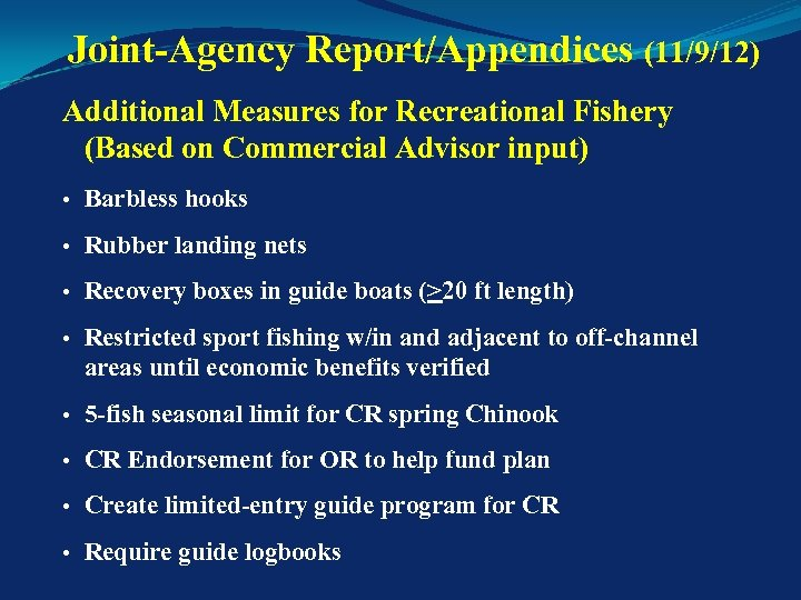 Joint-Agency Report/Appendices (11/9/12) Additional Measures for Recreational Fishery (Based on Commercial Advisor input) •