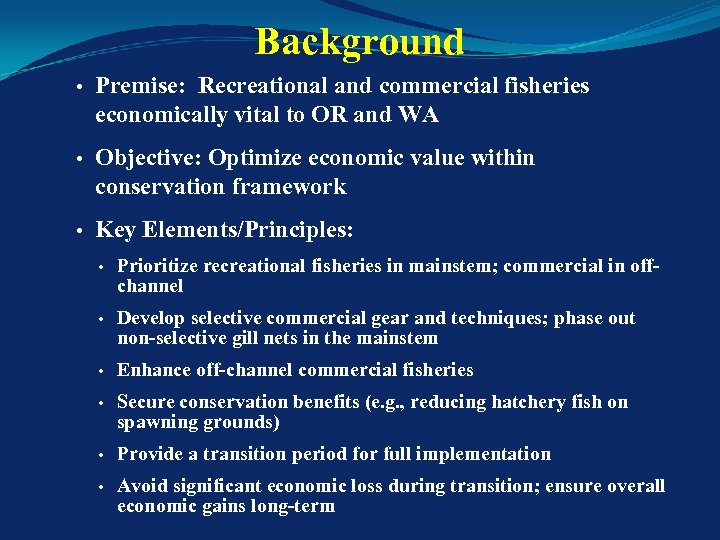 Background • Premise: Recreational and commercial fisheries economically vital to OR and WA •