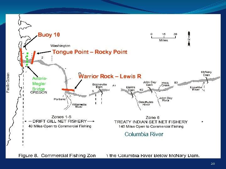 Buoy 10 Tongue Point – Rocky Point Astoria. Megler Bridge Warrior Rock – Lewis
