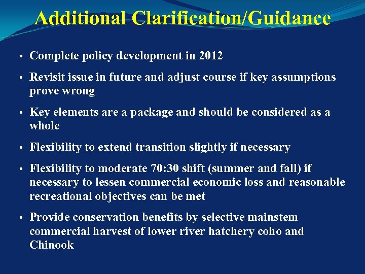 Additional Clarification/Guidance • Complete policy development in 2012 • Revisit issue in future and