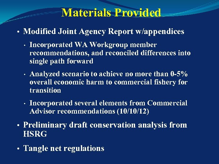 Materials Provided • Modified Joint Agency Report w/appendices • Incorporated WA Workgroup member recommendations,