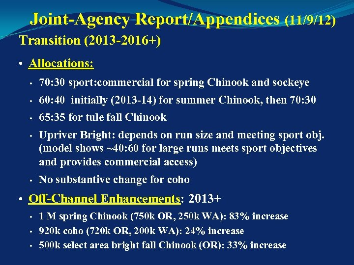 Joint-Agency Report/Appendices (11/9/12) Transition (2013 -2016+) • Allocations: • 70: 30 sport: commercial for