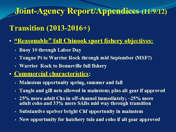 "Joint-Agency Report/Appendices (11/9/12) Transition (2013 -2016+) • ""Reasonable"" fall Chinook sport fishery objectives: •"