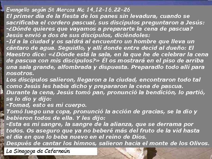 Evangelio según St Marcos Mc 14, 12 -16. 22 -26 El primer día de