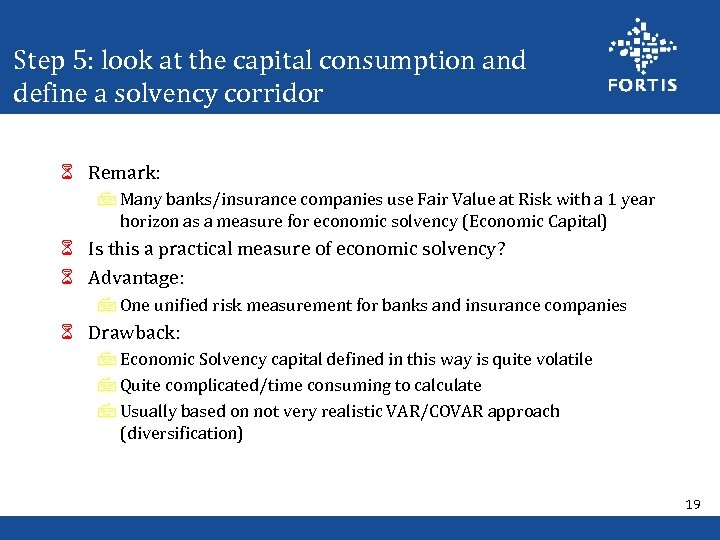 Step 5: look at the capital consumption and define a solvency corridor 6 Remark: