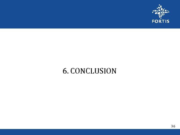 6. CONCLUSION 36