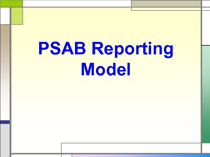 PSAB Reporting Model